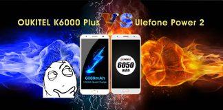 OUKITEL K6000 Plus fight with ulefone power 2
