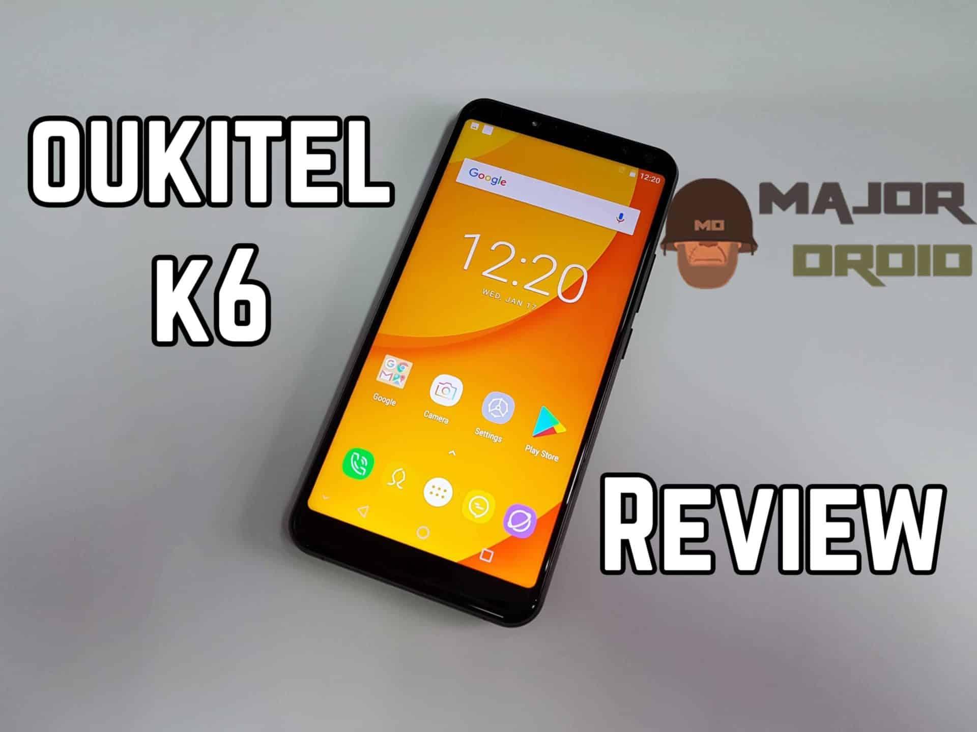 Oukitel K6 Review